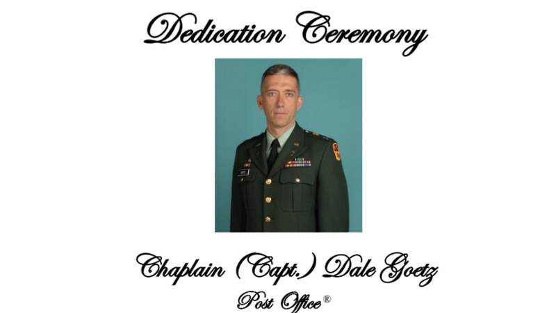 The Briargate post office will now be known as the Chaplain (Capt.) Dale Goetz post office.
